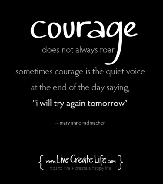 Quote_Courage-Does-Not-Always-RoarMary-Anne-Radmacher